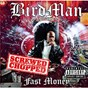 Album Fast money chopped and screwed de Birdman