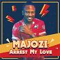 Album Arrest my love (edit) de Majozi