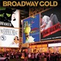 Compilation Broadway gold avec Remy Zaken / Christopher Sieber / Sara Ramirez / Brian Johnson / Jonathan B Wright...