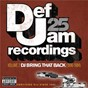 Compilation Def jam 25: volume 2 -  DJ bring that back (1996-1984) (explicit version) avec Erick Sermon / Redman / Montell Jordan / Method Man / Onyx...
