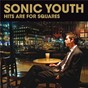 Album Hits are for squares de Sonic Youth
