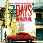 Compilation 7 days in havana: ost avec Harold Lopez Nussa / Descemer Bueno / Xavi Turull / Omar Hernandez / Kelvis Ochoa...