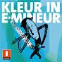 Compilation Kleur In E Mineur (Digital Version) avec Elisa Waut / Axl Peleman / Ronny Mosuse / Fixkes / De Mens...