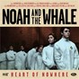 Album Heart of nowhere de Noah & the Whale