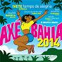 Compilation Axé bahia 2014 avec Daniela Mercury / Ivete Sangalo / Saulo / Ju Moraes / Psirico...