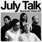 Album Summer dress de July Talk