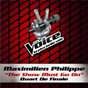 Album The show must go on - the voice 3 de Maximilien Philippe