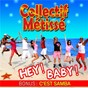 Album Hey ! baby ! / c'est samba de Collectif Métissé