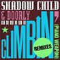Album Climbin' (Piano Weapon) (Remixes) de Shadow Child / Doorly