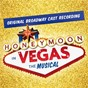 Compilation Honeymoon in vegas: the musical (original broadway cast recording) avec Nancy Opel / Honeymoon In Vegas Orchestra / Rob Mcclure / Honeymoon In Vegas Ensemble / Brynn O Malley...