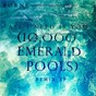 Album 10,000 emerald pools (remix ep) de Børns