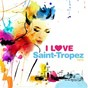 Compilation I love saint-tropez 2015 avec Janine Villforth / Worakls / Lost Frequencies / Janieck Devy / Kygo...