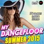 Compilation My dancefloor summer 2015 avec Audrey Valorzi / Darius & Finlay / Philip George / Lovely / Baltic System...