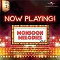 Compilation Now playing! monsoon melodies, vol. 2 avec Asha Bhosle / Kishore Kumar / Amit Kumar / Mohammed Rafi / Lata Mangeshkar...