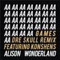 Album Games (dre skull remix) de Alison Wonderland