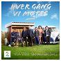 Compilation Hver gang VI møtes (sesong 5 / eva weel skram sin dag) avec Henning Kvitnes / Wenche Myhre / Admiral P / Unni Wilhelmsen / Ravi...