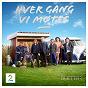 Compilation Hver gang VI møtes (sesong 5 / duetter) avec Henning Kvitnes / Unni Wilhelmsen / Ravi / Eva Weel Skram / Jorn Hoel...