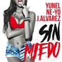 Album Sin miedo de Yunel / Ne Yo / J Alvarez