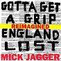 Album Gotta Get A Grip / England Lost (Reimagined) de Mick Jagger