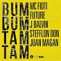 Album Bum bum tam tam de Juan Magán / Future / Mc Fioti / Stefflon Don / J Balvin