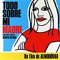 Compilation Todo sobre mi madre (soundtrack) avec Dino Saluzzi / Alberto Iglesias