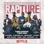 Compilation Rapture (netflix original TV series) avec Killer Mike / G Eazy / Dave East / A Boogie Wit da Hoodie / T.I....