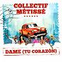 Album Dame (tu corazón) de Collectif Métissé