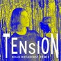 Album Tension (noah breakfast remix) de Børns