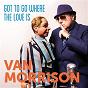 Album Got to go where the love is de Van Morrison