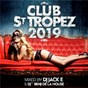 Compilation Club St tropez 2019 avec Train / Kryder / Fisher / Calvin Harris / Artbat...
