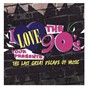 Compilation I love the 90's presents: the last great decade of music avec Tone Loc / Vanilla Ice / Salt' N' Pepa / Color Me Badd / En Vogue...