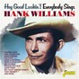 Compilation Hey good lookin'! everybody sings hank williams avec Michael Holliday / Frankie Laine / Jo Stafford / Mark Dinning / Kay Starr...