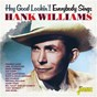 Compilation Hey good lookin'! everybody sings hank williams avec Champ Butler / Frankie Laine / Jo Stafford / Mark Dinning / Kay Starr...