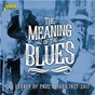 Compilation The meaning of the blues: the legacy of paul oliver (1927-2017) avec Black Bob / Lewis Black / Bob Campbell / Barbecue Bob / Stovepipe No 1...
