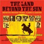 Compilation The Land Beyond the Sun: Definitive Western Themes, Classics & Rarities avec The Andrews Sisters / Elton Britt / Sidney D. Mitchell / Louis Alter / Shelby Darnell...