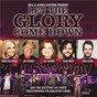 Compilation Let the glory come down avec Charlotte Ritchie / Karen Peck Gooch / Joyce Martin Sanders / Adam Crabb / Joy Gardner...