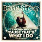Album It's gonna rock...'cause that's what I do de Brian Setzer & the Brian Setzer Orchestra
