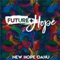 Album Future + hope de New Hope Oahu