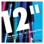 "Compilation The art of the 12"", vol. 2: a promotion of a way of life avec Das Psych Oh! Rangers / Frankie Goes To Hollywood / Instinct / 808 State / Art of Noise..."