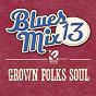 Compilation Blues MIX, vol. 13 (grown folks soul) avec John Cummings / O. B. Buchana / Sheba Potts-Wright / Carl Sims / Donnie Ray...