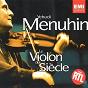 Album Le violon du siecle de Sir Yehudi Menuhin / Jean-Sébastien Bach / W.A. Mozart / Niccolò Paganini / Édouard Lalo...