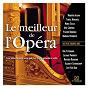 Compilation Le meilleur de l'opéra avec Jérôme Kern / Maria Callas / Alfredo Catalani / Robert Alagna / Giuseppe Verdi...