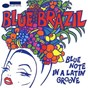 Compilation Blue brazil avec Som Três / Luiz Arruda Paes / Alaíde Costa / Mandrake Som / Quarteto Novo...