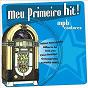 Compilation Meu primeiro hit! - (MPB cantores) avec Dalto / Milton Nascimento / Luiz Melodia / Ivan Lins / Kiko Zambianchi...