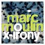 Album X-irony de Marc Moulin