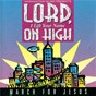 Album Lord, I lift your name on high - march for jesus de Maranatha! Praise Band