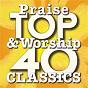 Album Top 40 praise & worship classics de Maranatha! Praise Band