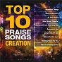 Compilation Top 10 praise songs: creation avec Maranatha! Praise Band / World Outreach Church / Maranatha! Music / Day One Worship / Chilhowee Hills Worship