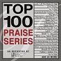 Compilation Top 100 praise series avec Maranatha! Praise Band / Maranatha! Music / Maranatha! Vocal Band