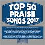 Compilation Top 50 praise songs 2017 avec Maranatha! Praise Band / Maranatha! Music / Generation Unleashed / Bridgecity